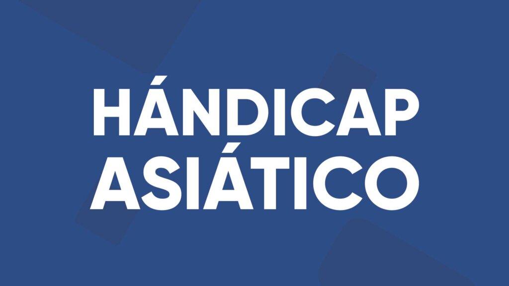 handicap asiatico mercado